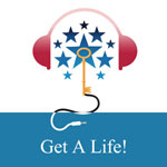 Get A Life! Podcast Series
